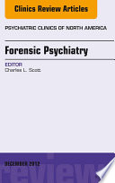 Forensic Psychiatry, An Issue Of Psychiatric Clinics - E-Book : to psychiatrists dealing with apsects of...