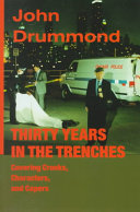 Thirty Years in the Trenches Covering Crooks  Characters  and Capers