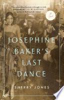 Josephine Baker's Last Dance : and insightful novel based on the...
