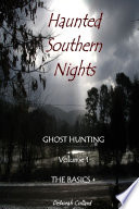 Haunted Southern Nights Vol  1 Ghost Hunting  The Basics