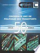illustration Cinquante ans de politique des transports Succès, échecs et nouveaux défis, Succès, échecs et nouveaux défis