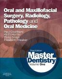Master Dentistry,Volume 1: Oral and Maxillofacial Surgery, Radiology, Pathology and Oral Medicine,3
