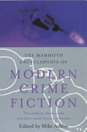 The Mammoth Encyclopedia of Modern Crime Fiction Fiction Primarily Covering The 1950s Onwards Although Major