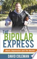 Ebook The Bipolar Express Epub David Coleman Apps Read Mobile