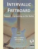 Intervallic Fretboard   Towards Improvising on the Guitar
