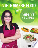 Vietnamese Food with Helen s Recipes