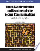 Chaos Synchronization and Cryptography for Secure Communications  Applications for Encryption