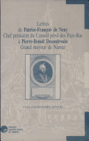 Lettres de Patrice-François de Neny à Pierre-Benoit Desandrouin, grand mayeur de Namur, 1769-1783