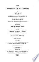 The History Of Painting In Italy, From The Period Of The Revival Of The Fine Arts To The End Of The Eighteenth Century : ...