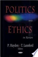 Politics and Ethics in Review