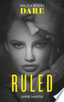 Ruled  New for 2018  A hot bad boy biker romance story that breaks all the rules  Perfect for fans of Darker   Mills   Boon Dare   Hard Riders MC  Book 1