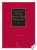 The Lawyer's Guide to the Texas Deceptive Trade Practices Act