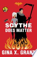 Scythe Does Matter
