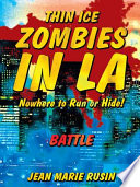 Thin Ice Zombies In LA Nowhere to Run or Hide