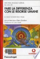 Fare la differenza con le risorse umane  Il caso Vodafone Italia