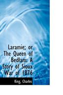 Laramie  Or the Queen of Bedlam Book PDF
