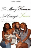 Too Many Women Not Enough Time : ...