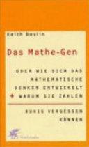 Das Mathe-Gen oder wie sich das mathematische Denken entwickelt und warum Sie Zahlen ruhig vergessen können