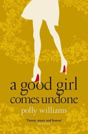 A Good Girl Comes Undone
