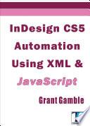 InDesign CS5 Automation Using XML and JavaScript