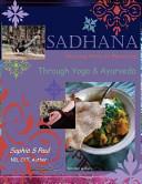 Sadhana   Healing Path of Practice Through Yoga and Ayurveda