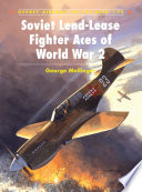 Soviet Lend Lease Fighter Aces of World War 2