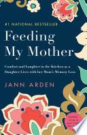 Feeding My Mother