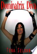 Dominatrix Diva : Erotic Sex Story