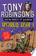 Tony Robinson s Weird World of Wonders   World War I