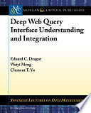 Deep Web Query Interface Understanding and Integration