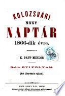 Kolozsvari nega Naptar. Szerk. K. Papp Miklos