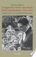 Evangelische Pfarrer der Kirche Berlin-Brandenburg 1945-1961