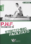 P.N.F. tecniche di stretching facilitato. Con DVD