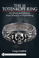 The SS Totenkopf Ring : subject, craig gottlieb paints a comprehensive picture...