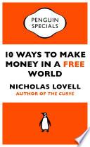 10 Ways to Make Money in a Free World Book PDF