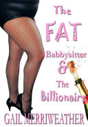 The Fat Babysitter   The Billionaire