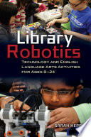 Library Robotics  Technology and English Language Arts Activities for Ages 8   24