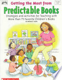 Getting The Most From Predictable Books : the curriculum...