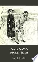 Frank Leslie s Pleasant Hours Book PDF
