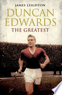 Duncan Edwards  The Greatest