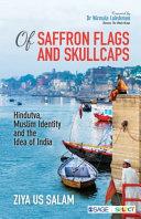 Of saffron flags and skullcaps : Hindutva muslim identity and the idea of India