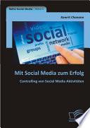 Mit Social Media zum Erfolg  Controlling von Social Media Aktivit   ten