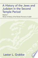 A History of the Jews and Judaism in the Second Temple Period  vol  1