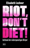 Riot, don't diet! Book