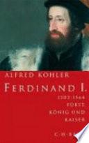 Ferdinand I., 1503-1564