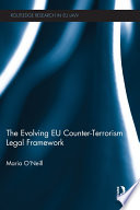 The Evolving EU Counter terrorism Legal Framework