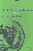 The Fu Manchu Omnibus And His Arch Enemy Nayland Smith Have