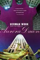 Aurora Dawn : wouk as a novelist of...