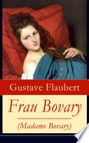 Frau Bovary  Madame Bovary    Vollst  ndige deutsche Ausgabe
