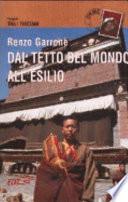 Dal tetto del mondo all esilio  Viaggio tra i tibetani